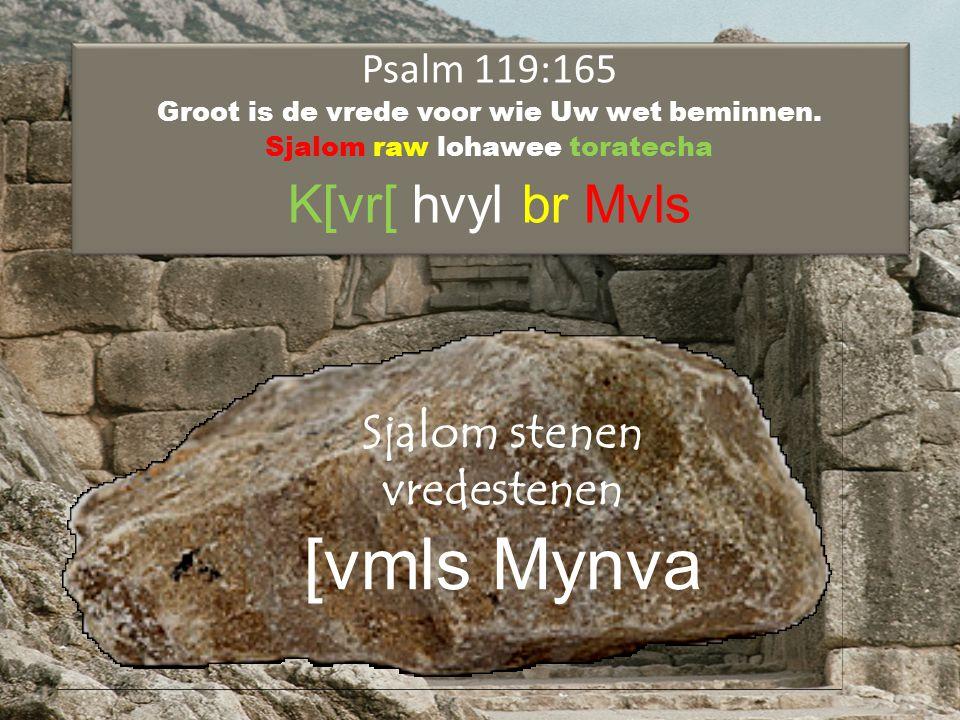 [vmls Mynva K[vr[ hvyl br Mvls Sjalom stenen vredestenen Psalm 119:165